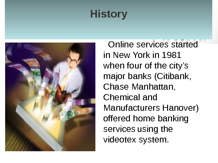 History  Online services started in New York in 1981 when four of the city's major