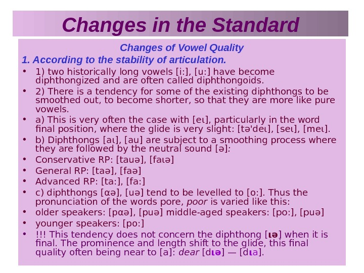 Changes in the Standard Changes of Vowel Quality 1. According to the stability of