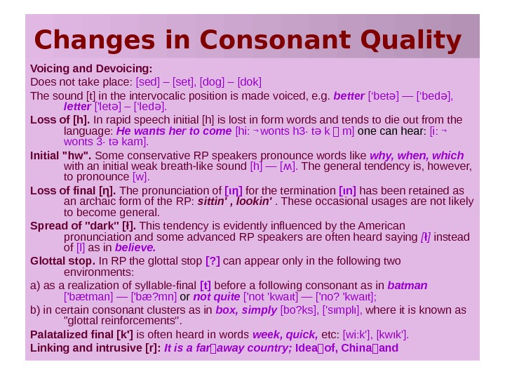 Changes in Consonant Quality  Voicing and Devoicing: Does not take place:  [sed]