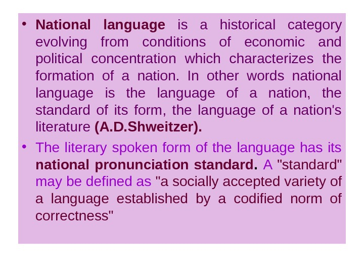 • National language  is a historical category evolving from conditions of economic and