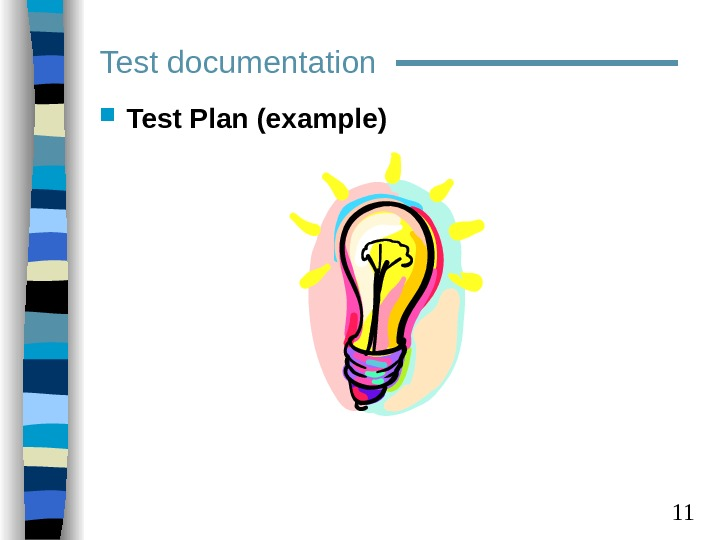 11 Test Plan (example)Test documentation