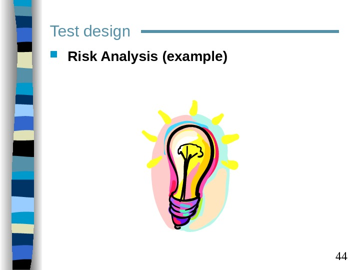 44 Test design Risk Analysis (example)