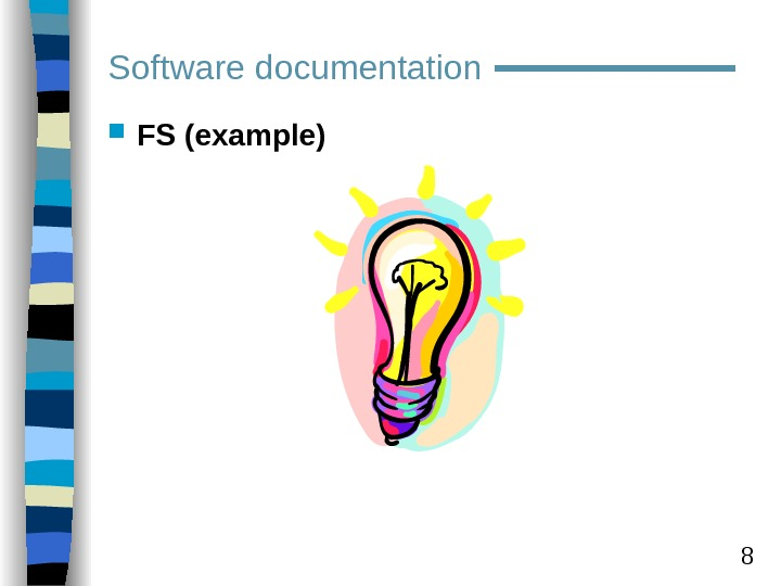 8 FS (example)Software documentation