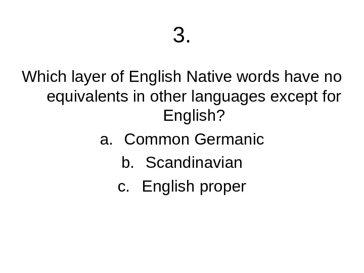 3. Which layer of English Native words have no equivalents in other languages except for English?