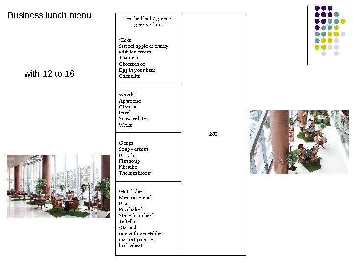 Business lunch menu with 12 to 16 tea the black / green / grassy