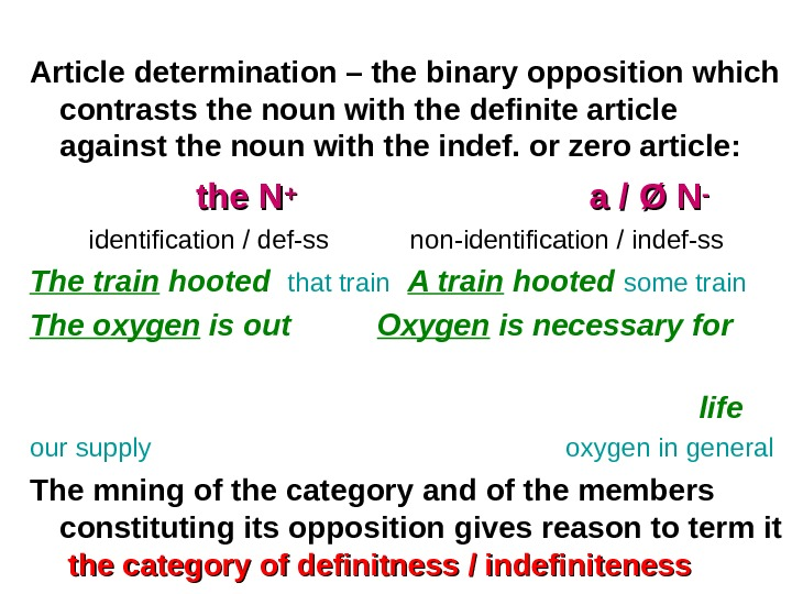 Article determination – the binary opposition which contrasts the noun with the definite article against