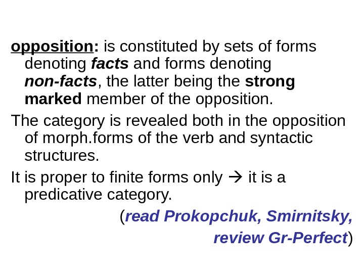 opposition :  is constituted by sets of forms denoting facts and forms denoting non-facts ,