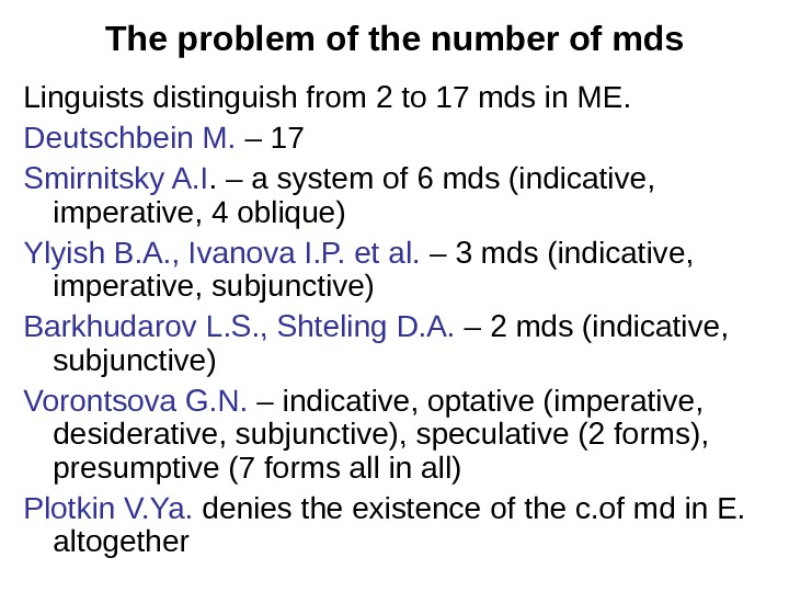 The problem of the number of mds Linguists distinguish from 2 to 17 mds in ME.