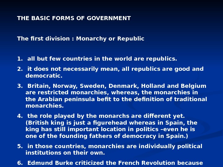 THE BASIC FORMS OF GOVERNMENT The first division : Monarchy or Republic 1.  all but
