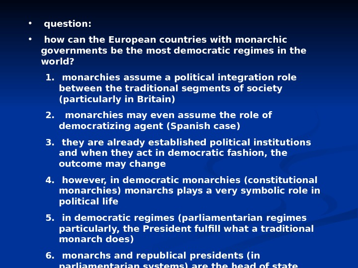 •  question:  •  how can the European countries with monarchic governments be