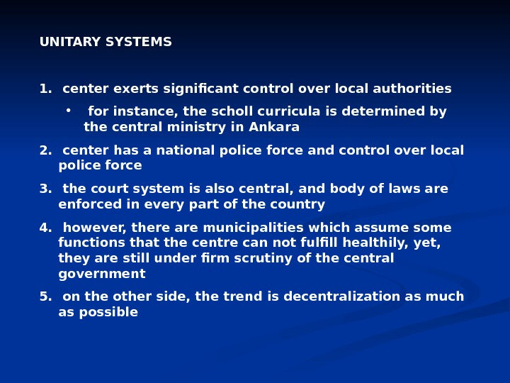UNITARY SYSTEMS 1.  center exerts significant control over lo c al authorities •  for