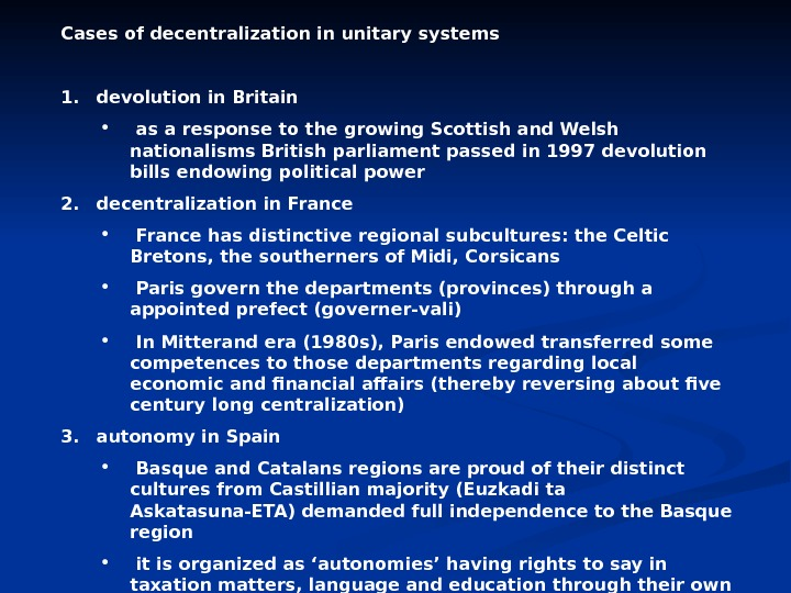 Cases of decentralization in unitary systems 1.  devolution in Britain •  as a response