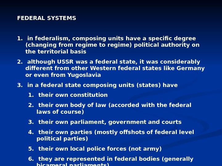 FEDERAL SYSTEMS 1.  in federalism, composing units have a specific degree (changing from regime to