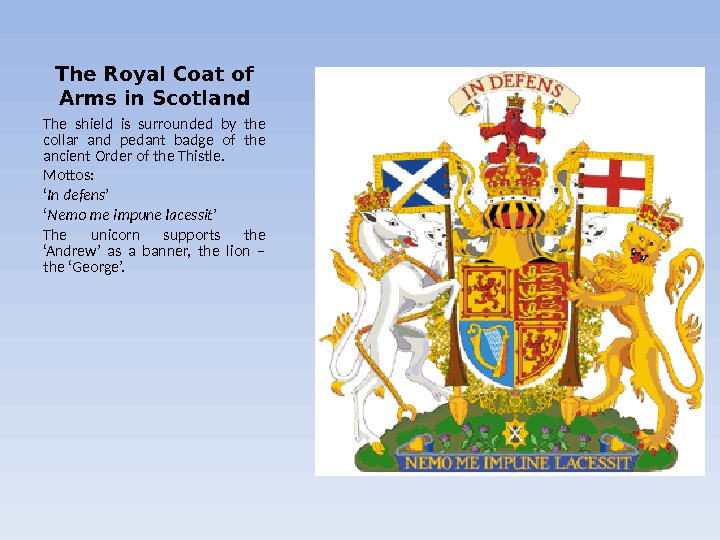 The Royal Coat of Arms in Scotland The shield is surrounded by the collar and pedant