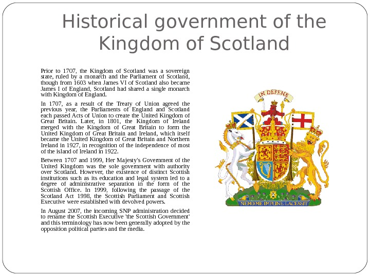 Historical government of the Kingdom of Scotland Prior to 1707,  the Kingdom of Scotland was