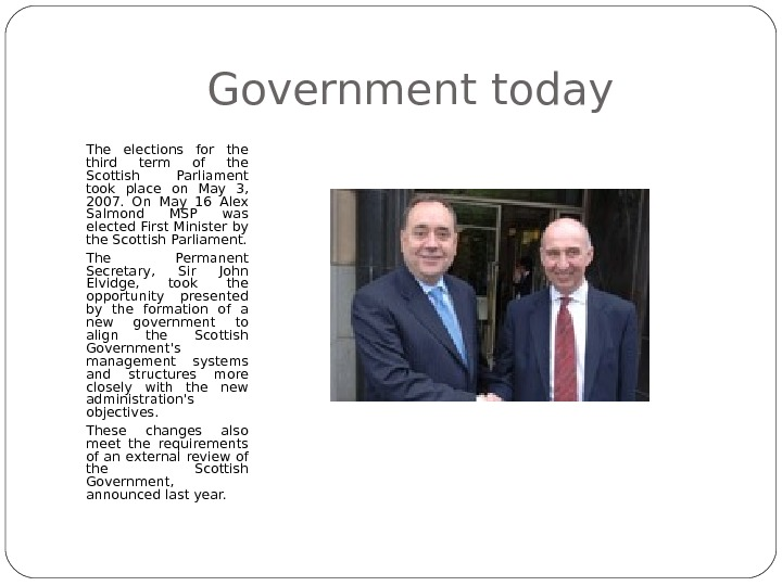 Government today The elections for the third term of the Scottish Parliament took place on May