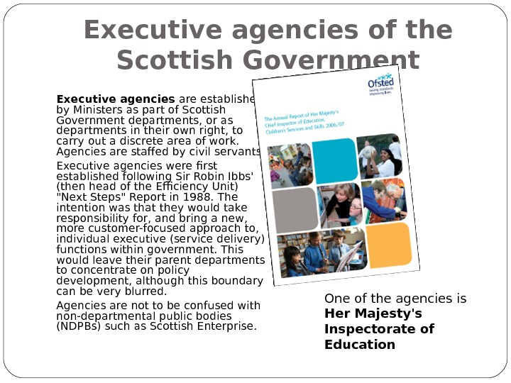 Executive agencies of the Scottish Government Executive agencies are established by Ministers as part of Scottish