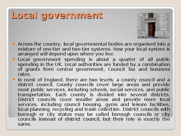 LL ocal government Across the country, local governmental bodies are organised into a mixture of one-tier
