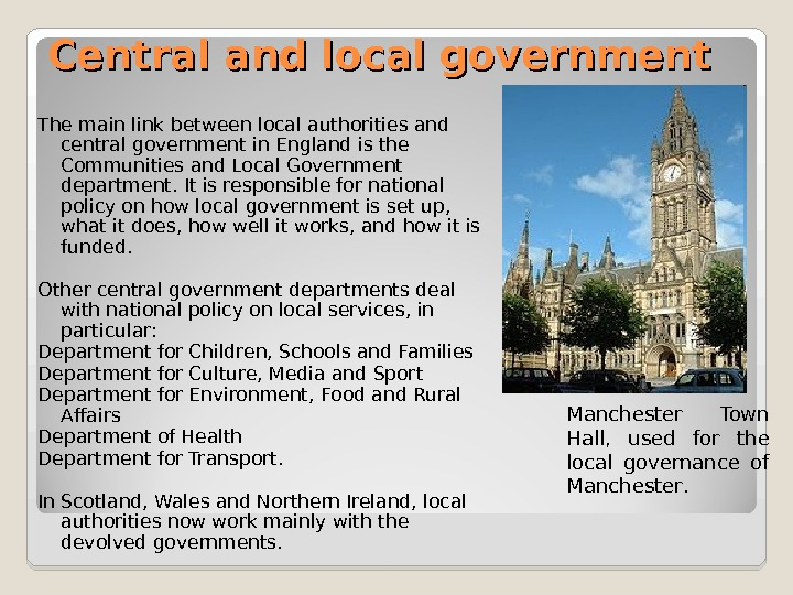 Central and local government The main link between local authorities and central government in England is