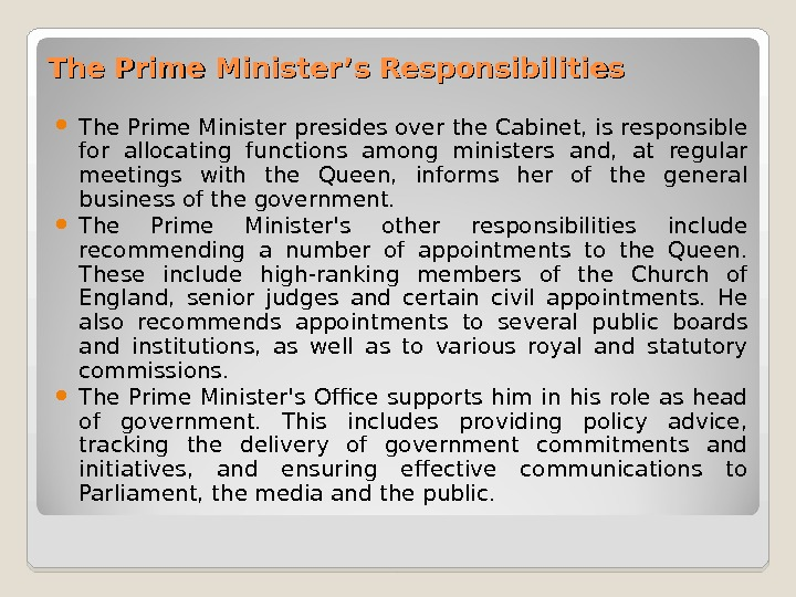 The Prime Minister's Responsibilities The Prime Minister presides over the Cabinet, is responsible for allocating functions