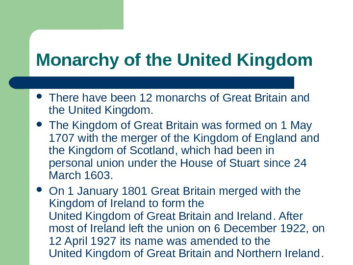 Monarchy of the United Kingdom There have been 12 monarchs of Great Britain and the United