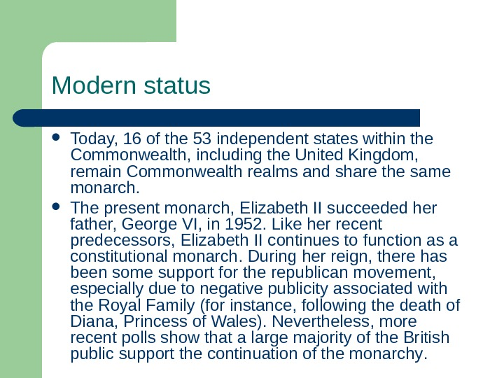 Modern status Today, 16 of the 53 independent states within the Commonwealth, including the United Kingdom,