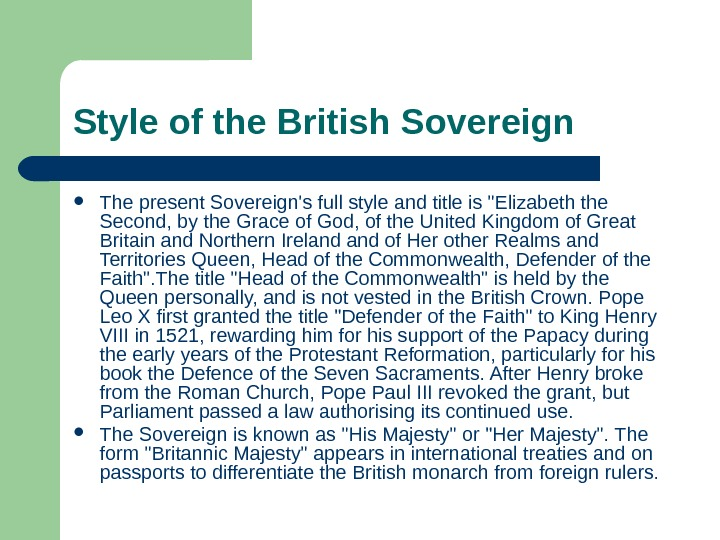 Style of the British Sovereign  The present Sovereign's full style and title is Elizabeth the