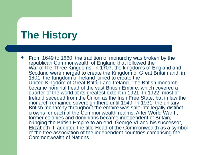 The History From 1649 to 1660, the tradition of monarchy was broken by the republican Commonwealth