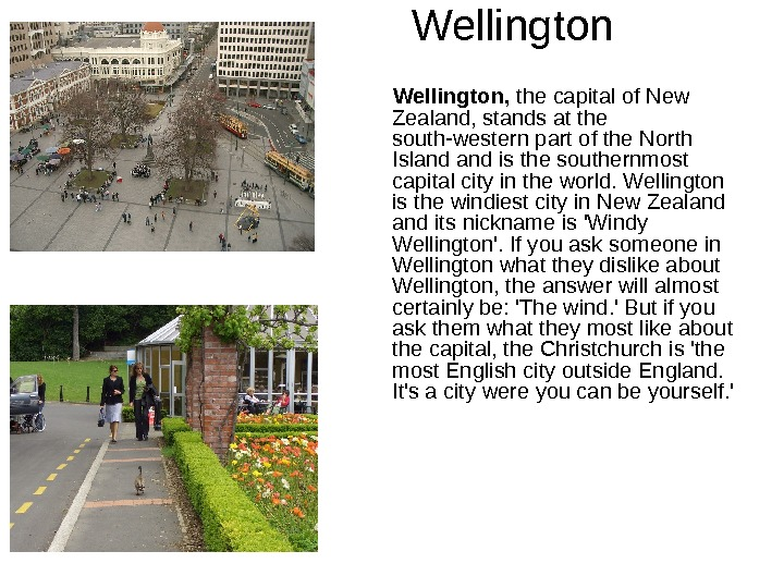 Wellington,  the capital of  New Zealand, stands at  the south-western part