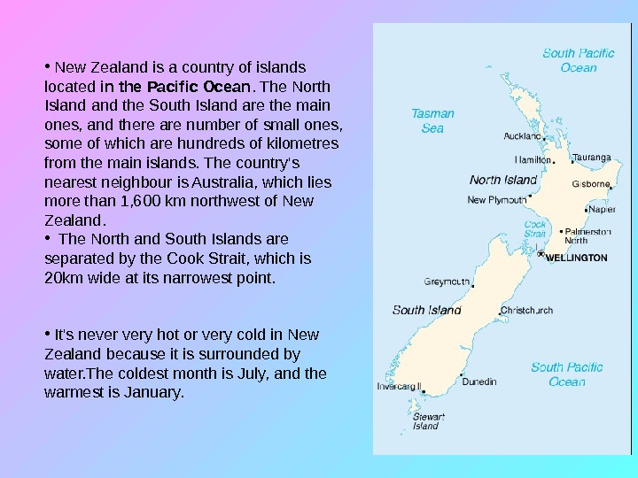 New Zealand •  New Zealand is a country of islands located in the