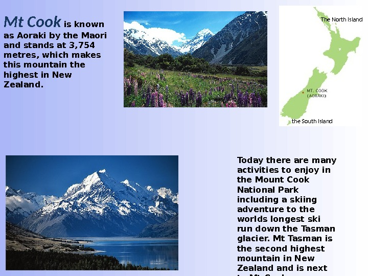 Today there are many activities to enjoy in the Mount Cook National Park including