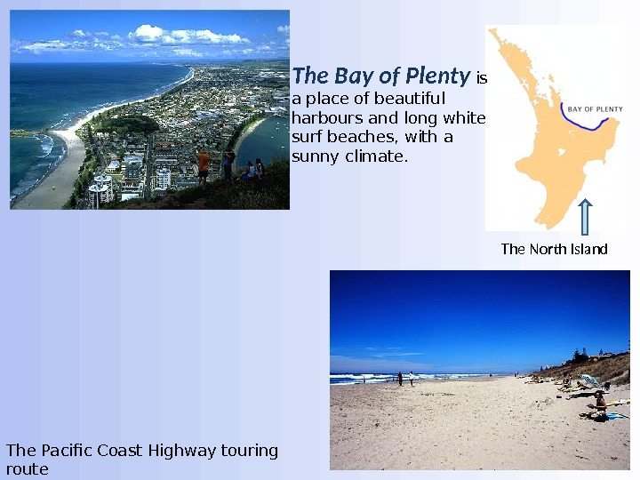 The Pacific Coast Highway touring route The North Island. The Bay of Plenty