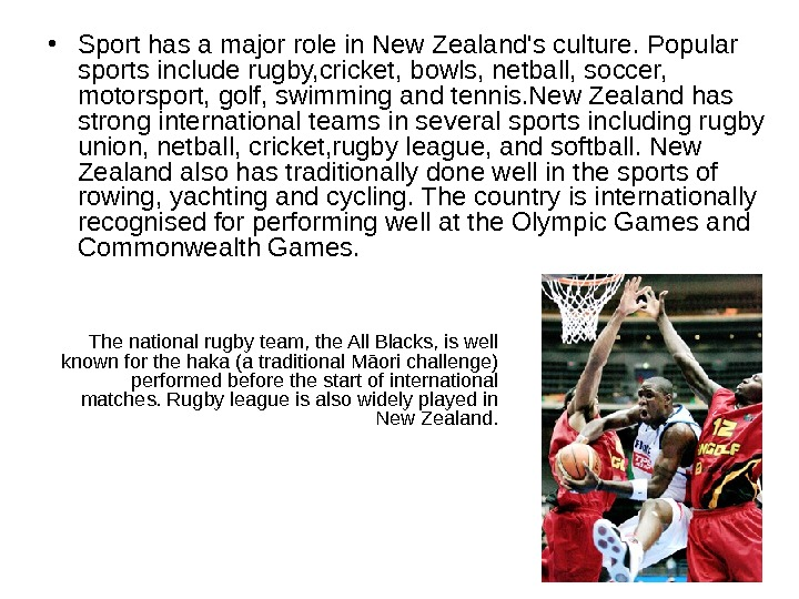 • Sport has a major role in New Zealand's culture. Popular  sports include