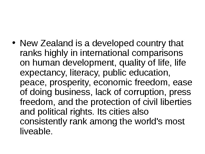 • New Zealand is a developed country that ranks highly in international comparisons on