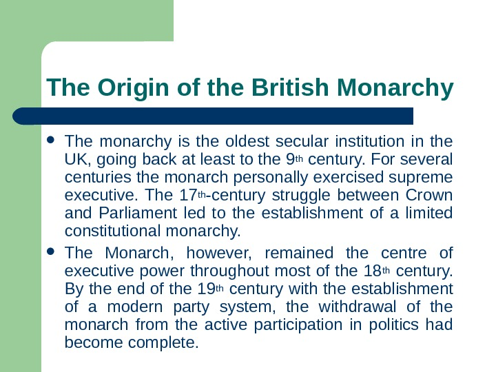 The Origin of the British Monarchy The monarchy is the oldest secular institution in