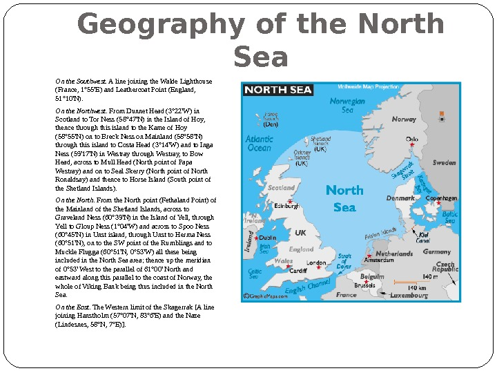 Geography of the North Sea On the Southwest.  A line joining the Walde Lighthouse (France,