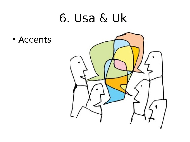 6. Usa & Uk  • Accents