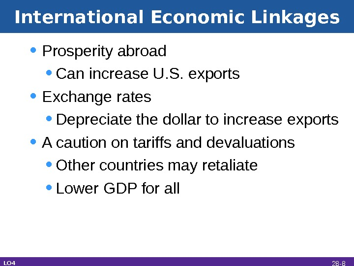 International Economic Linkages • Prosperity abroad • Can increase U. S. exports • Exchange rates •