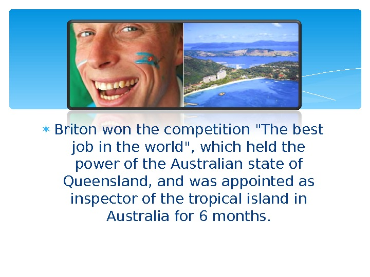 Briton won the competition The best job in the world, which held the power of