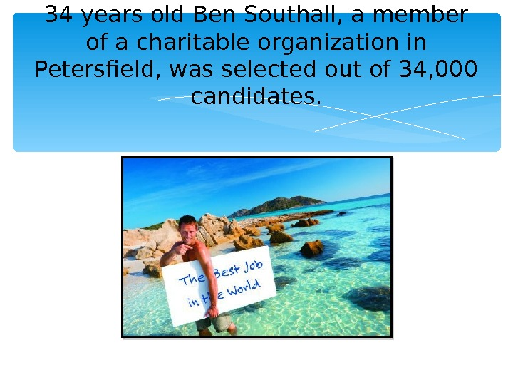 34 years old Ben Southall, a member of a charitable organization in Petersfield, was selected out