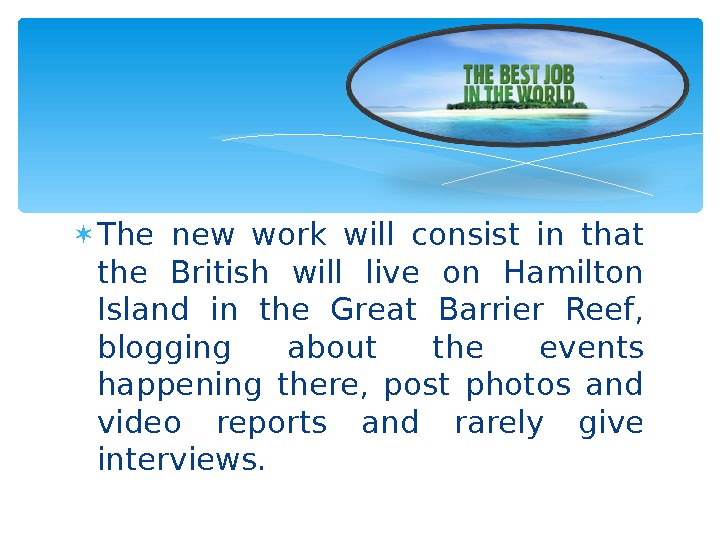 The new work will consist in that the British will live on Hamilton Island in