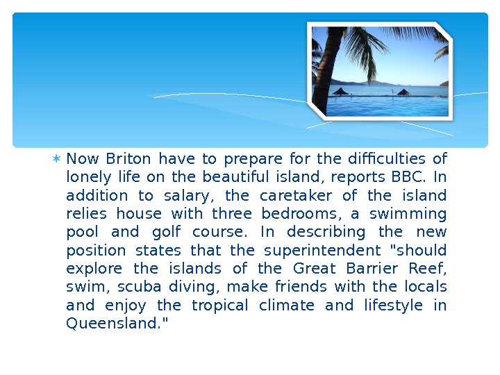 Now Briton have to prepare for the difficulties of lonely life on the beautiful island,