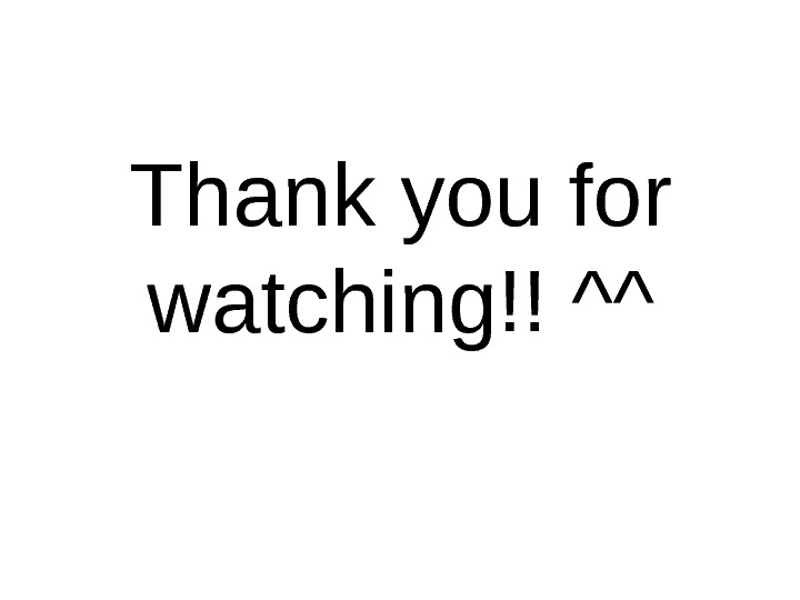 Thank you for watch ing!! ^^