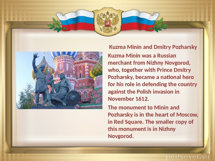 Kuzma Minin and Dmitry Pozharsky Kuzma Minin was a Russian merchant from Nizhny Novgorod,  who,
