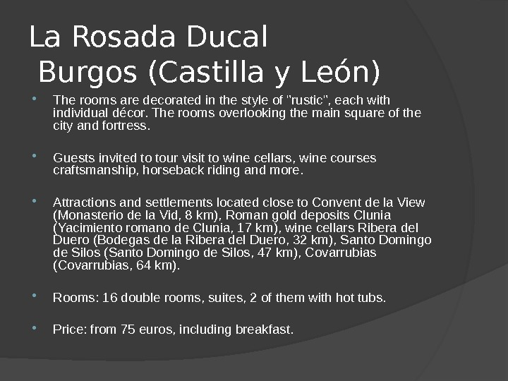 La Rosada Ducal Burgos (Castilla y León)  The rooms are decorated in the style of