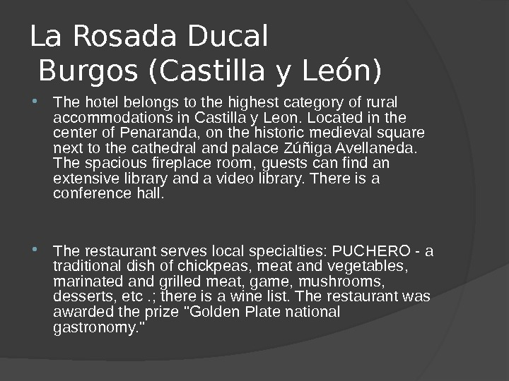 La Rosada Ducal Burgos (Castilla y León)  The hotel belongs to the highest category of