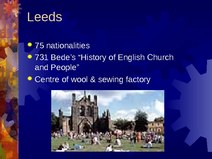 "Leeds 75 nationalities 731 Bede's ""History of English Church and People""  Centre of"