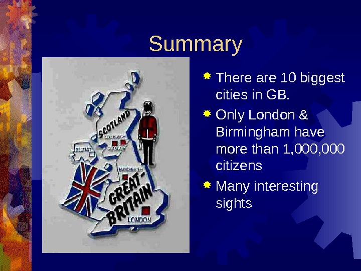 Summary There are 10 biggest cities in GB.  Only London & Birmingham have