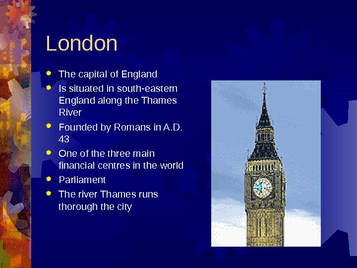 London The capital of England Is situated in south - eastern England along the