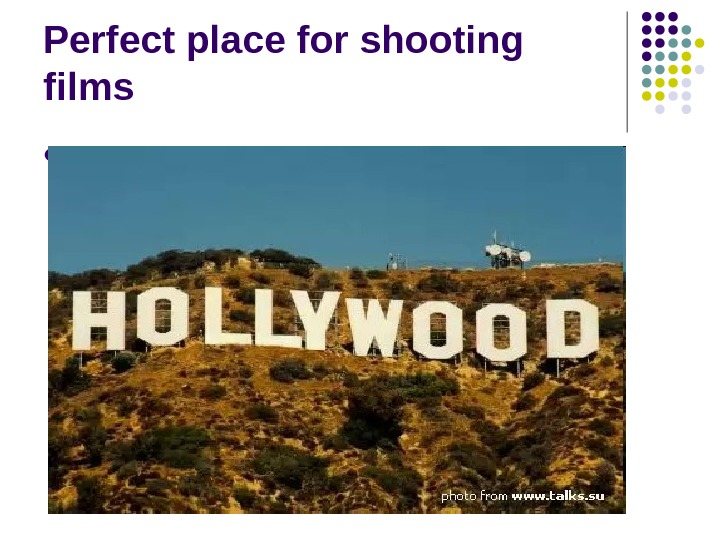 Perfect place for shooting films